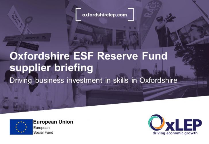 Oxfordshire ESF Reserve Fund supplier briefing: Driving business investment in skills in Oxfordshire