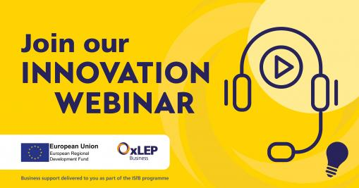 OxLEP Business webinar: Resources for Innovation at Begbroke and the University of Oxford