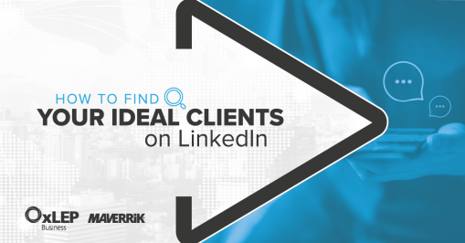 How to Find Your Ideal Clients on LinkedIn