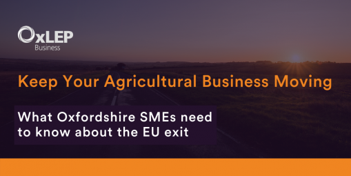 Keep Your Agricultural Business Moving – What Oxfordshire SMEs need to know about the EU exit