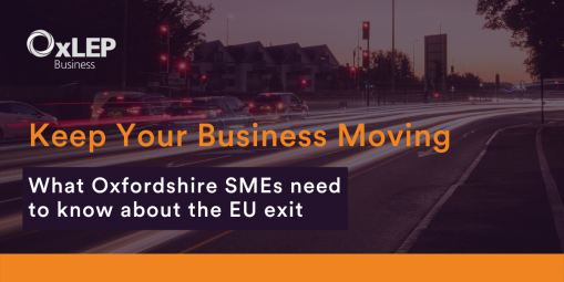 UK transition event: Keep Your Business Moving - what Oxfordshire SMEs need to know about the EU exit