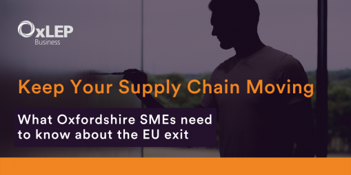 Keep Your Supply Chain Moving – What Oxfordshire SMEs need to know about the EU exit